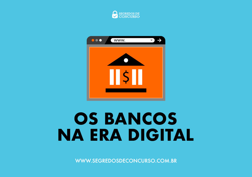 Os Bancos na Era Digital