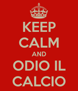 image keep calm and odio il calcio - image-keep-calm-and-odio-il-calcio