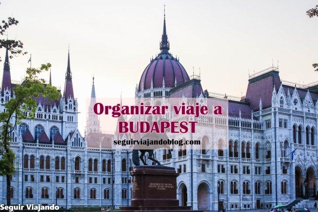 Cómo organizar viaje a Budapest - Seguir Viajando
