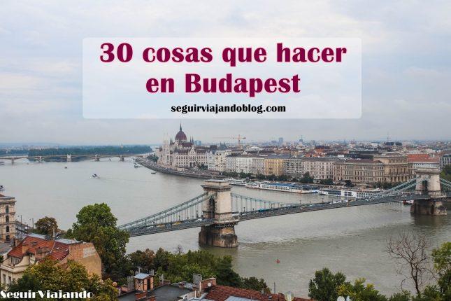 30 cosas que hacer en Budapest - Seguir Viajando