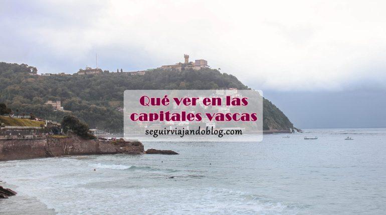 Qué ver en las capitales vascas - Seguir Viajando