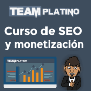TeamPlatino, el mejor curso de SEO y Monetización