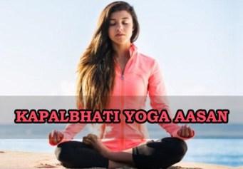 Kapalbhati Pranayam Yoga Aasan,Kapalbhati Yoga Ke Fayde