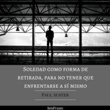 soledad-como-forma-de-retirada-la-invension-de-la-soledad-paul-auster-seis-frases