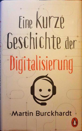 Eine kurze Geschichte der Digitalisierung – Martin Burckhardt