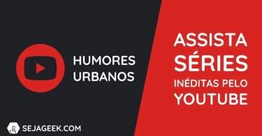 humores urbanos youtube