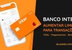 Como pedir aumento de limite para transações no Banco Inter