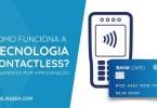 Como funciona a tecnologia Contactless