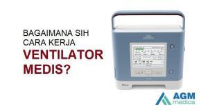 bagaimana cara kerja ventilator medis