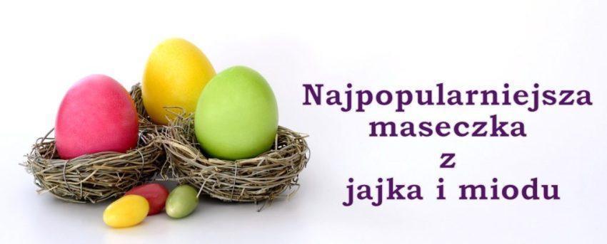 Wielkanocne domowe maseczki