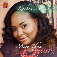 #SelahFresh: Kechis | More Than Enough | Feat. Solomon Lange [@kechismichael]