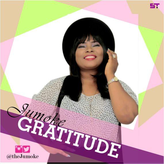 Gratitude, Jumoke