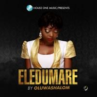 Music Video: OluwaShalom | Eledumare [@oluwa_shalom]