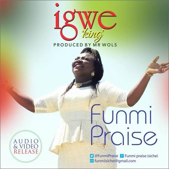 Funmi Praise, Igwe