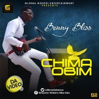 Music Video: Benny Bliss | Chima Obim [@BenwillyBeloved]