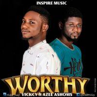 #SelahFresh: Vickcy | Worthy | Feat. Azee Ashoms  [@victor37089711]