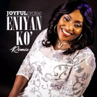#SelahMusic: Joyful Praise | Eniyan Ko (RMX) | @Joyfulpraise17
