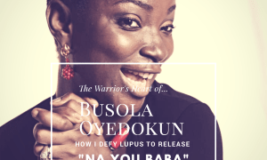 Upclose: How Gospel Music Singer Busola Oyedokun Defied Lupus & It's Many Crises To Deliver First Single