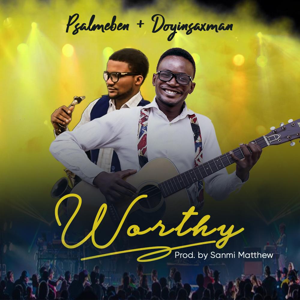 #SelahMusic: Psalm Eben | Worthy | Feat. Doyin Saxman  [@psalmeben]