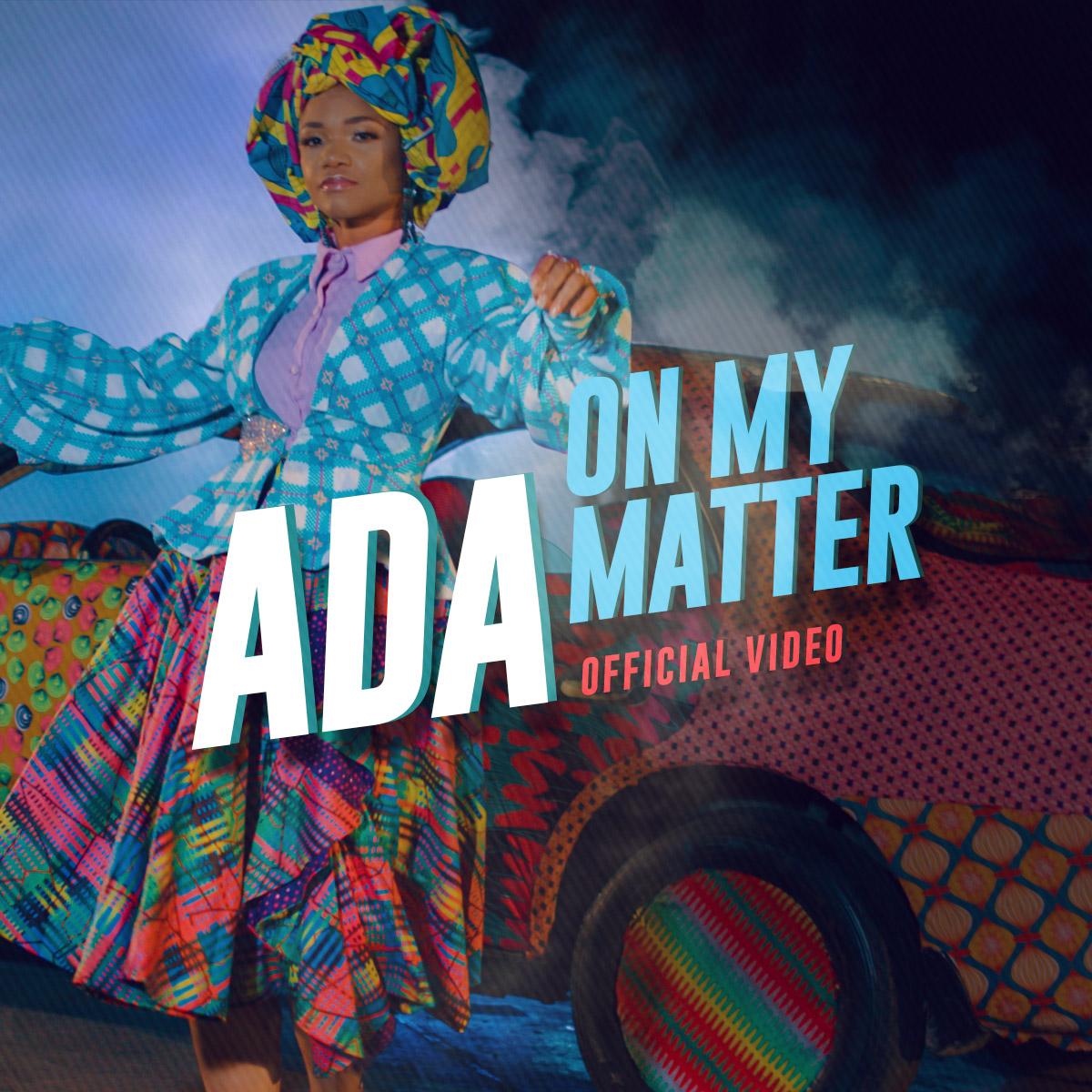 #SelahMusicVid: Ada | On My Matter [@adaehimoses]