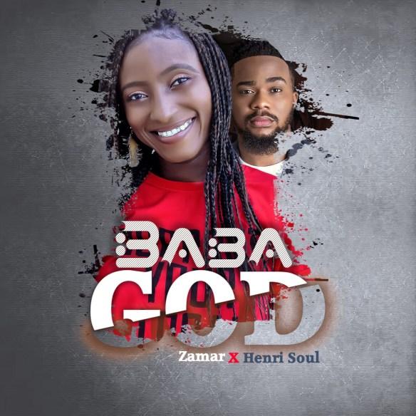 Download Music: Zamar   Baba God   Feat. Henrisoul [@official_zamar]