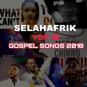 Top 10 Nigerian Gospel Songs