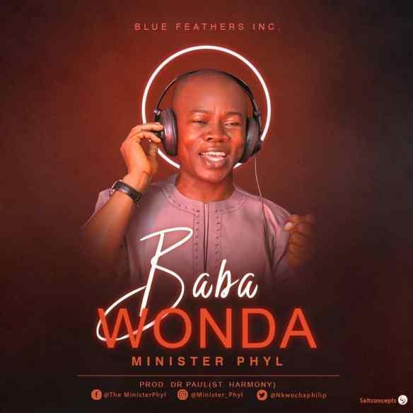 Download Music: Minister Phyl – Baba Wonda [@PhilipNkwocha]