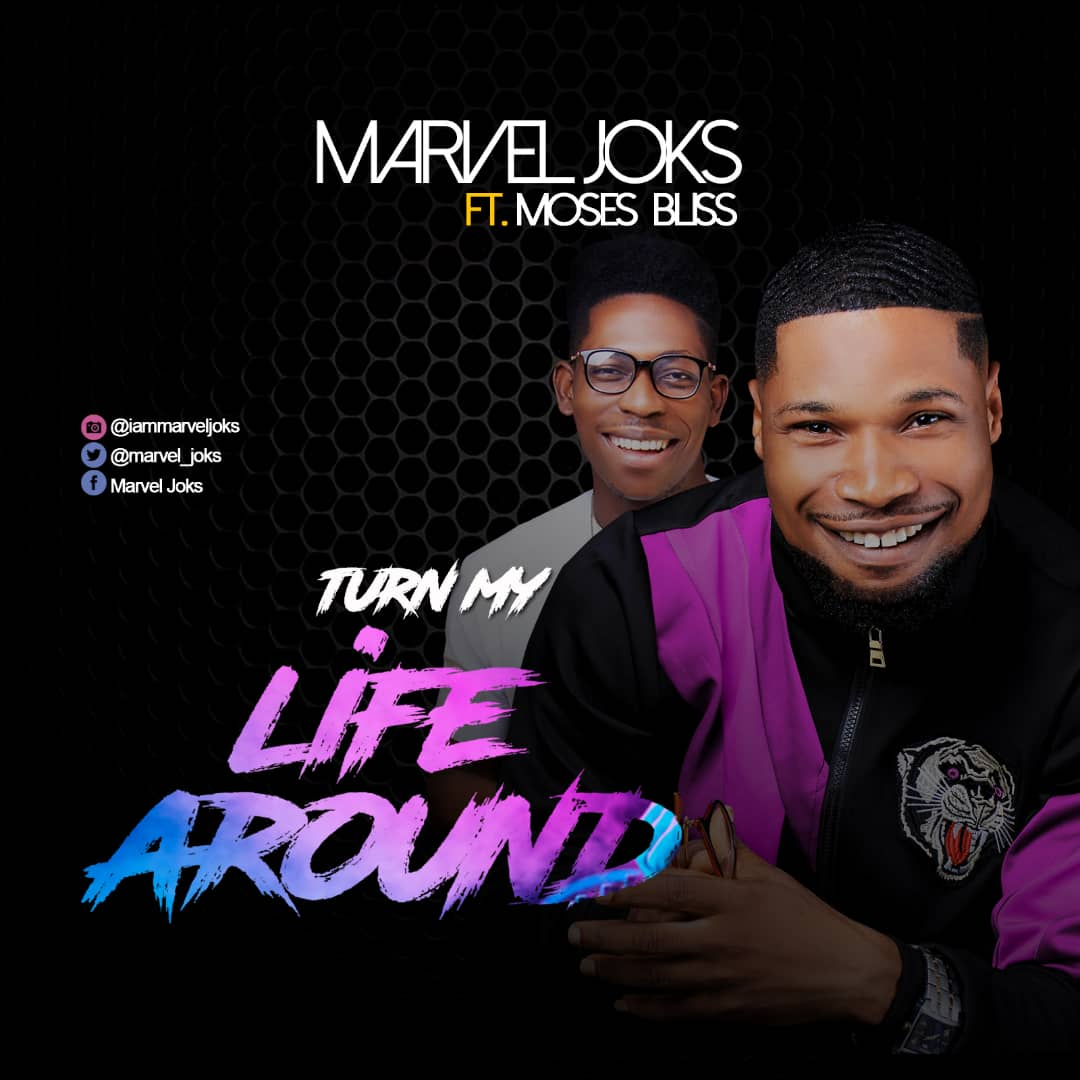 #SelahMusic: Marvel Joks | Turn My Life Around | Feat. Moses Bliss [@MarvelJoks]