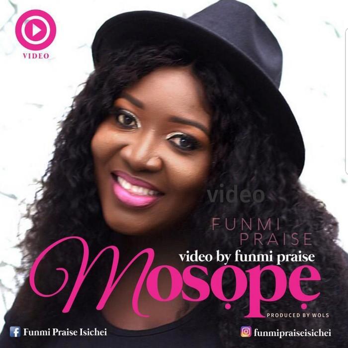 #SelahMusicVid: Funmi Praise | Mosope [@funmipraise]