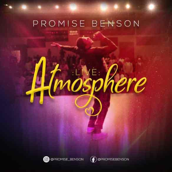 Music Video: Promise Benson – The Atmosphere [@benson_promise]