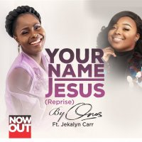 "#SelahMusic: Onos Releases ""Your Name - Jesus [Reprise]"" Feat. Jekalyn Carr! 