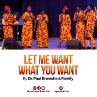 #SelahMusicVid: Dr. Pastor Paul Enenche & Family | Let Me Want What You Want [@DrPaulEnenche]