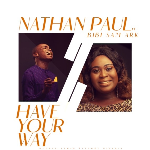 Nathan Paul | Have Your Way