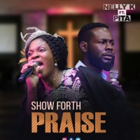 #SelahMusic: Nelly K | Show Forth Praise | Feat. Pita [@nellykofficial]