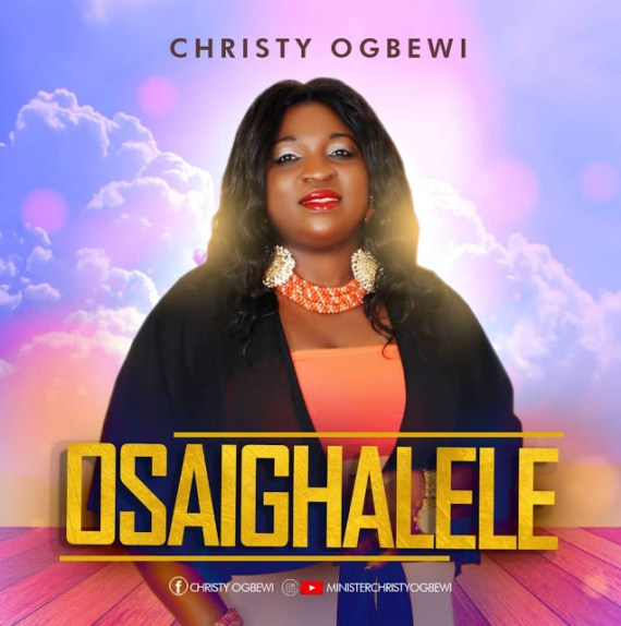 Christy Ogbewi   Osaighalele