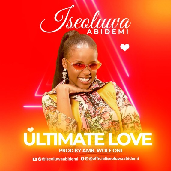 Iseoluwa Abidemi | Ultimate Love