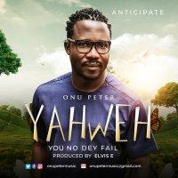 #SelahMusic: Onu Peter | Yahweh - You No Dey Fail [@OnuPeterMusic]