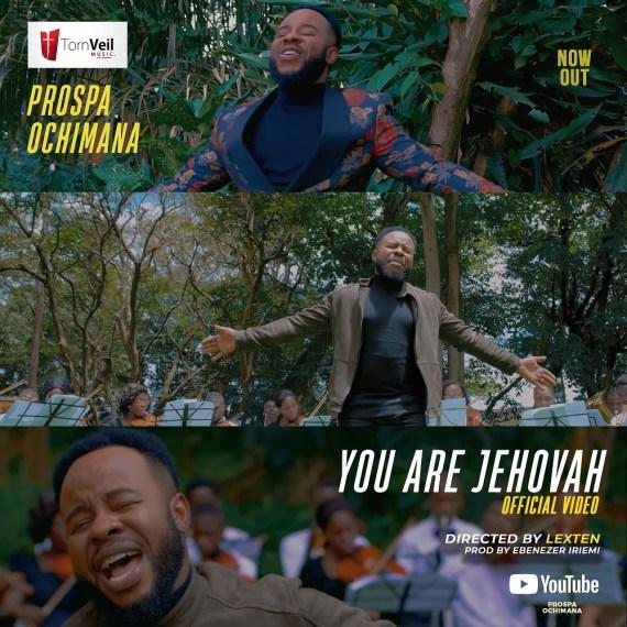 Prospa Ochimana | You Are Jehovah