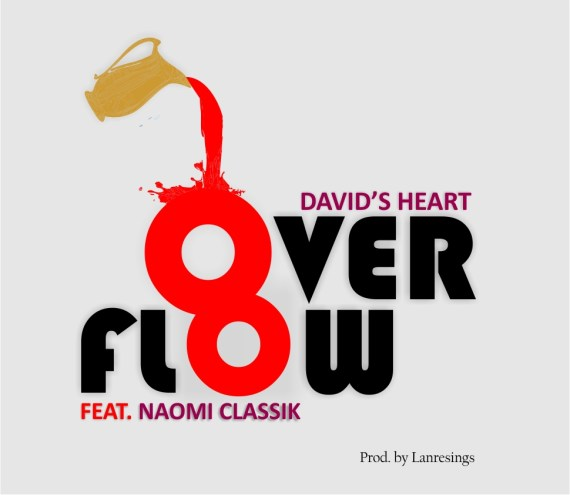 David's Heart | Overflow | Feat. Naomi Classik