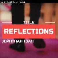 #SelahMusicVid: Jephthah Idahosa Aigbe | Reflections
