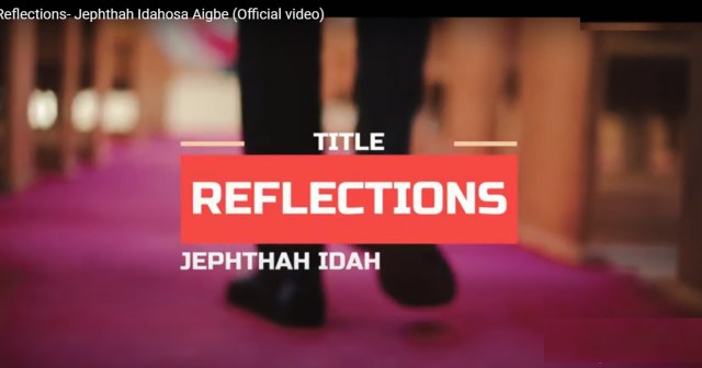 Jephthah Idahosa Aigbe | Reflections