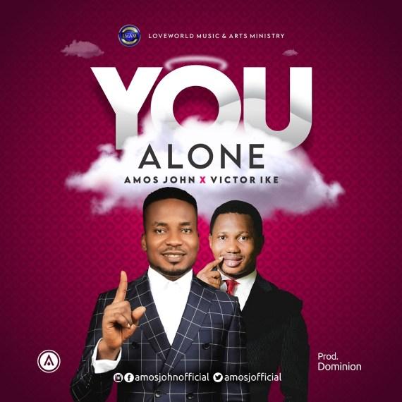 Amos John | You Alone | Feat. Victor Ike