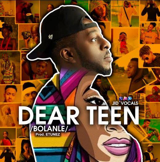 Jid-Vocals | Dear Teens (Bolanle) | @Jid_Vocals