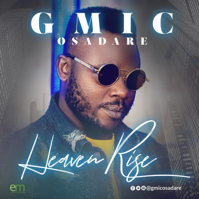 Gmic Osadare Heaven Rise [@gmicosadare