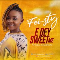 #SelahMusic: Fei-sty | E Dey Sweet Me [@starryfeisty]