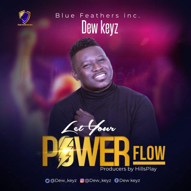 Gospel Artist Dew Keyz Release LET YOUR POWER FLOW