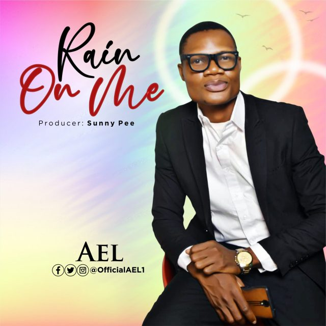 New Music By AEL RAIN ON ME