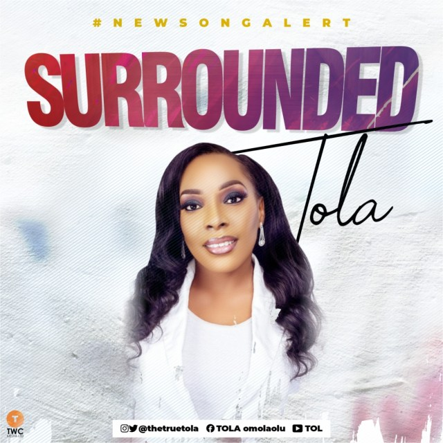Gospel Artist Tola Debuts SURROUNDED
