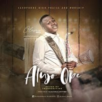 #SelahMusic: OlasaxGbaja | Alujo Ope