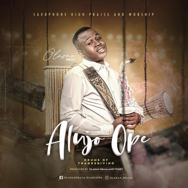 Gifted Saxophonist OlasaxGbaja Releases ALUJO OPE | Mp3 Free
